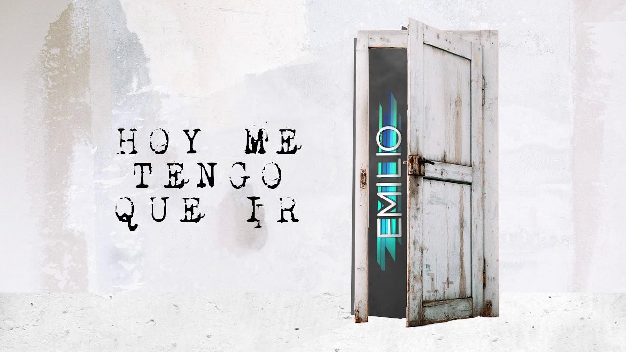 Emilio - Hoy Me Tengo Que Ir (Audio Oficial)