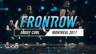 Daddy Cool | FrontRow | World of Dance Montreal Qualifier 2017 | #WODMTL17