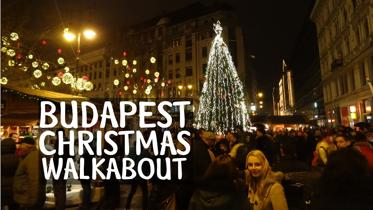 Budapest Walkabout at Christmas time - YouTube