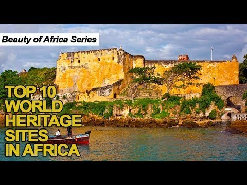 Top 10 World Heritage Sites in Africa