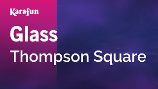 Karaoke Glass - Thompson Square *