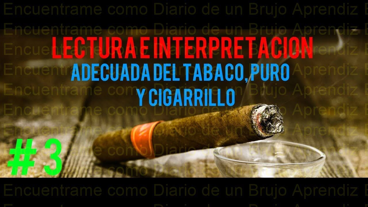 COMO LEER EL TABACO / COMO LEER EL CIGARRILLO / LECTURA