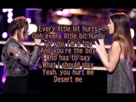 Lauryn Judd & Lilli Passero - Every Little Bit Hurts (The Voice Performance) - Lyrics