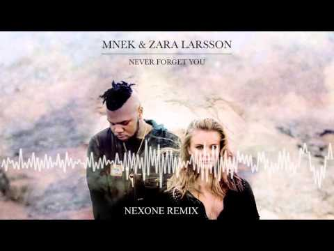 Zara Larsson - Never Forget You (Nexone Remix)