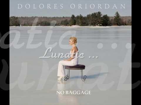 Dolores O'Riordan - 10. Lunatic (No Baggage)