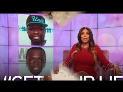 WENDY WILLIAMS  TELLS 50 CENTS TO  GET A LIFE!