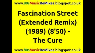 Fascination Street (Extended Remix) - The Cure | 80s Club Mixes | 80s Club Music | 80s Dance Music