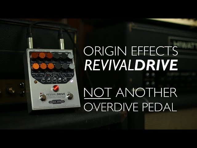 Origin Effects RevivalDRIVE - NOT Another Overdrive Pedal