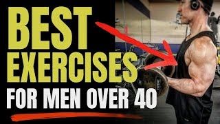 5 Best Exercises For Men Over 40 (Do These Today!)