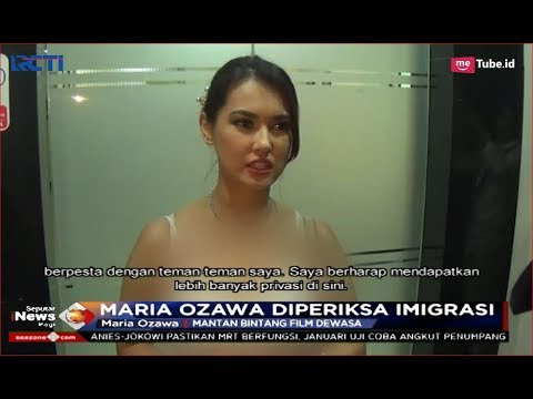 Diduga Salah Gunakan Visa, Maria Ozawa Sesalkan Tindakan Petugas Imigrasi Denpasar - SIP 08/11 Mp3