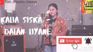 Download Dalan liyane - kalia siska ft ska 86 ll (cover kentrung)