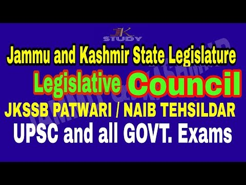STATE LEGISLATURE | Jammu and Kashmir Legislative Council | JKSSB NAIB TEHSILDAR / PATWARI EXAM