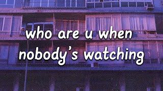 Lux Holm - who are u when nobody's watching (Lyrics)