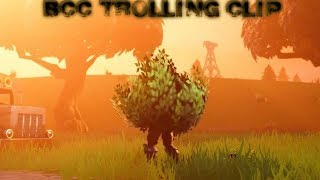 Funny Fortnite Clip For BCC TROLLING!!!