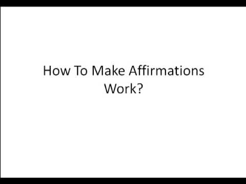 How To Make Affirmations Work. Powerful Affirmations