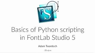 basics of python scripting in fontlab studio 5 fontlab tutorial with adam twardoch