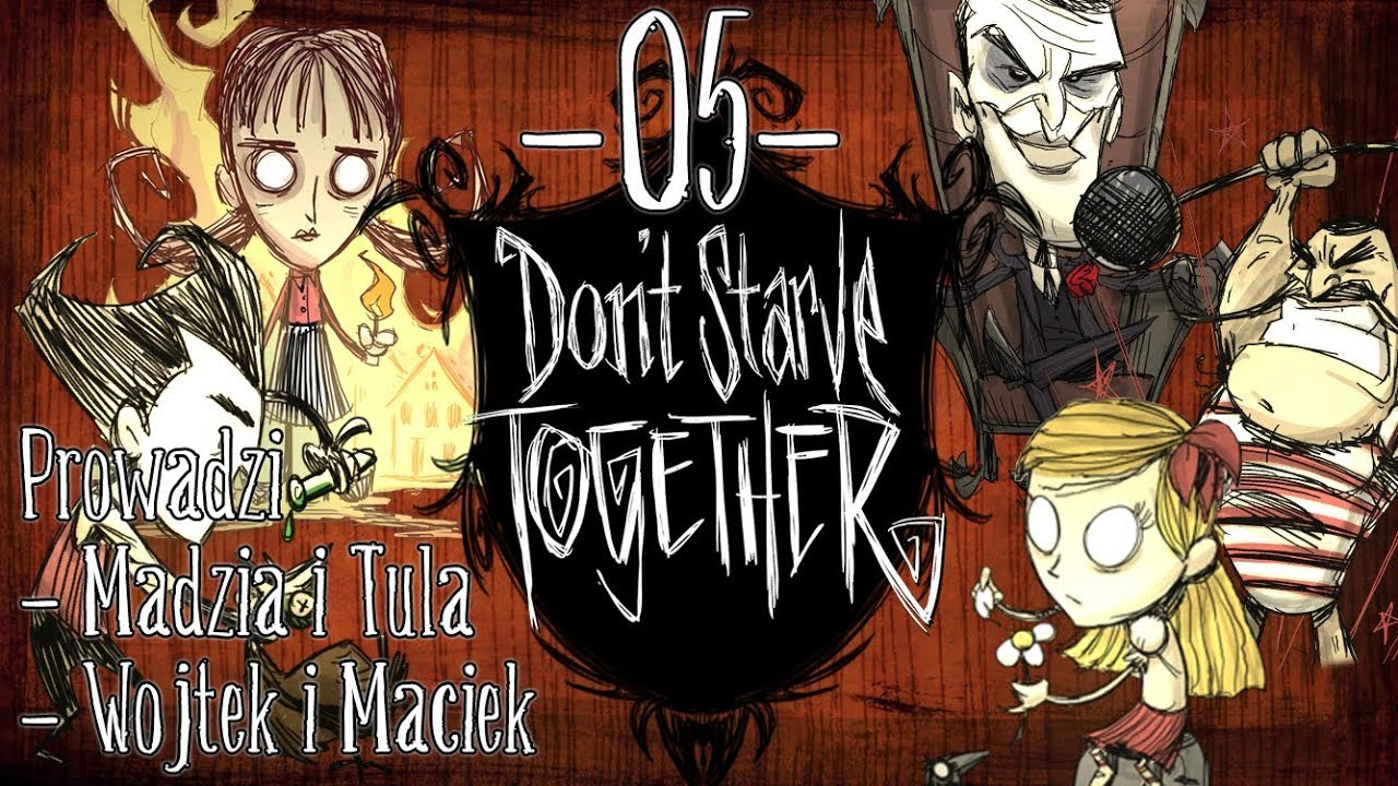 Don't Starve Together #05 – Zamiana /w Tula, Maciek, Wojtek
