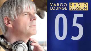 VARGO LOUNGE - Radio Session 05