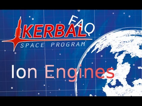 Kerbal Space Program FAQ with Veio : Ion Engines and Solar p