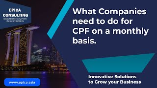 Singapore CPF : What Companies need to do on a monthly basis?