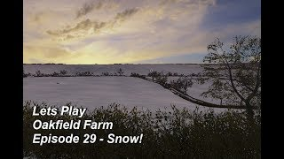 Lets Play Farming Simulator 17 Oakfield Farm Episode 29 - Snow!