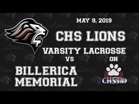 CHS Lions Varsity Lacrosse vs Billerica Memorial May 9, 2019