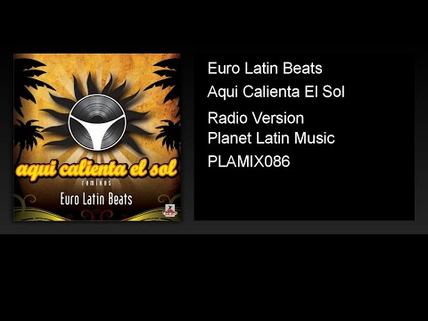 Euro Latin Beats - Aqui Calienta El Sol (Radio Version)