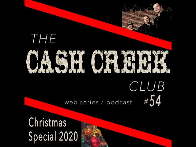 The Cash Creek Club #54 (Christmas Special 2020) Country Music Talk Show