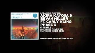 Akira Kayosa & Bevan Miller featuring Carly Kling - Phase 3