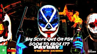 payday 2 the big score is out on ps4 and xbox 1 soon to come all is explained