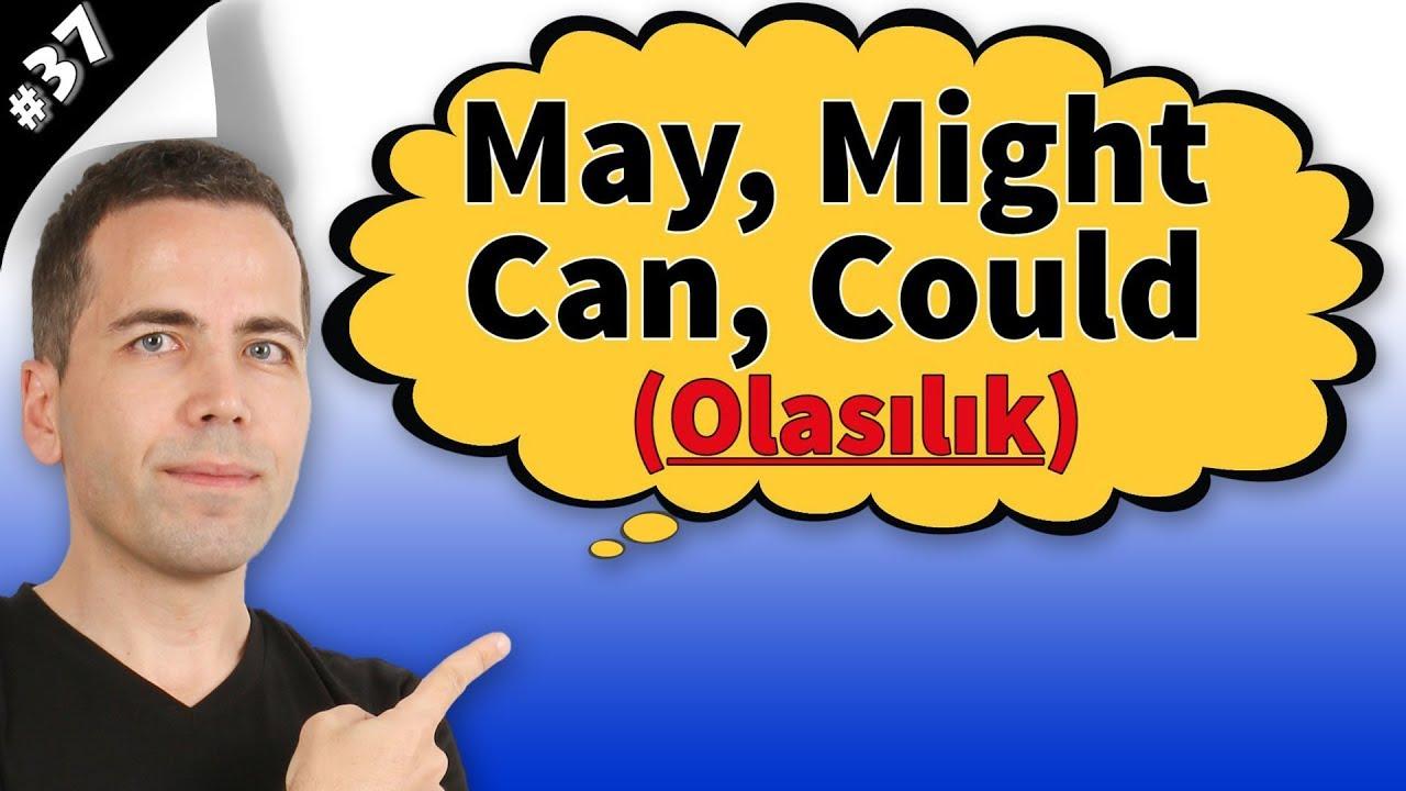 May, Might, Can, Could (Olasılık) #37