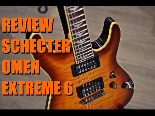 Review Schecter Omen Extreme 6 (HD)