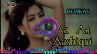 Aa Aa Aashiqui Mai Teri || Hindi Dj Song❣️Himesh reshmmiya || Full New Shadi Dj Song 💕 Love Dj Mix