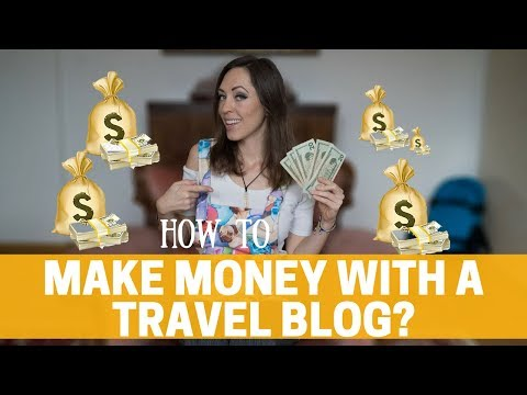 How to Make Money with a Travel Blog
