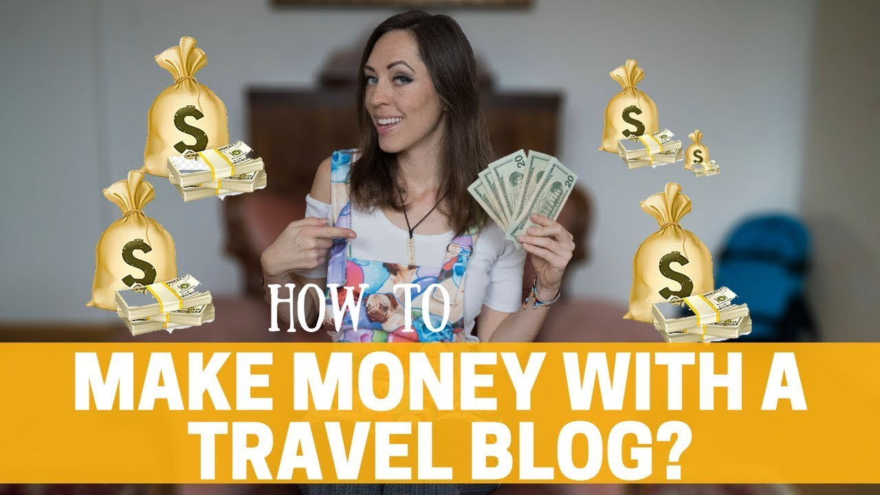 So You Want to Be a Travel Blogger? How to Make Money