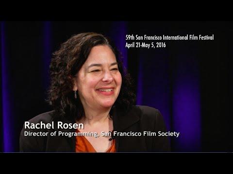 Rachel Rosen on 59th San Francisco International Film Festival