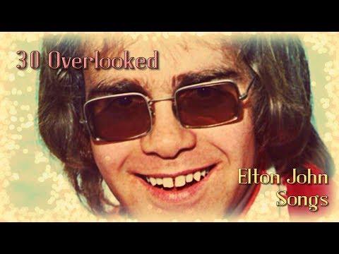 30 Great Overlooked Elton John Songs