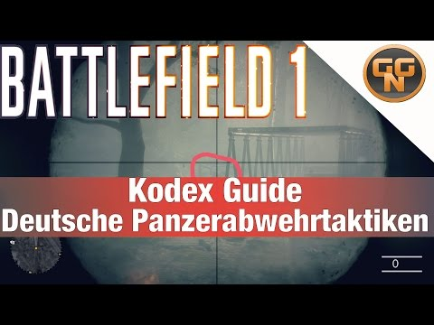 Battlefield 1 Guide: Kodex Guide Deutsche Panzerabwehrtaktiken in Übertrieben