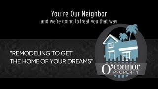 Dan O'Connor of O'Connor Property | Remodeling to Get the Home of Your Dreams