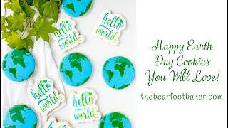Happy Earth Day Cookies You Will Love | The Bearfoot Baker