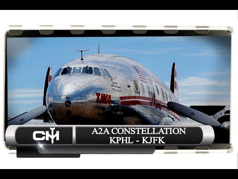 [FSX] A2A Constellation | Around the World in the Connie Reboot | Leg 3 KPHL to KJFK