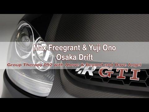 Max Freegrant & Yuji Ono - Osaka Drift (ABGT 092 Rip) HD