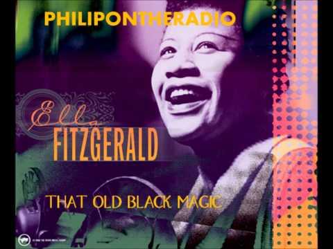 THAT OLD BLACK MAGIC   ELLA FITZGERALD