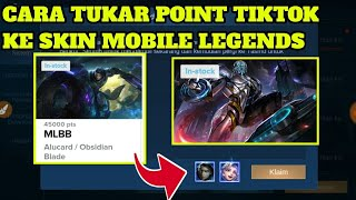 Stock Skin 0?Ini Dia Cara Redeem Point TikTok Ke Skin Mobile Legends