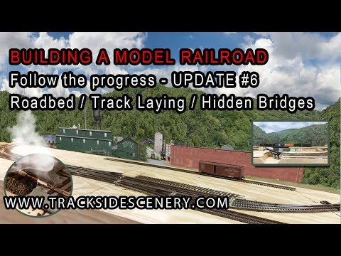 Layout Update #6 – BUILDING A MODEL RAILROAD – TRACK LAYING & HIDDEN BRIDGES