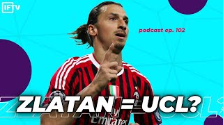 CAN IBRAHIMOVIC PUT AC MILAN INTO CHAMPIONS LEAGUE?! | Podcast #102