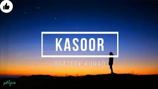 Kasoor | Prateek Kuhad | Lyrics