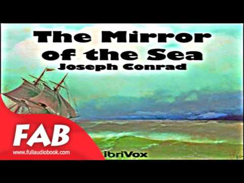 The Mirror of the Sea Full Audiobook by Joseph CONRAD by Nautical & Marine Fiction
