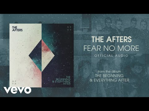 The Afters - I Will Fear No More (Audio)