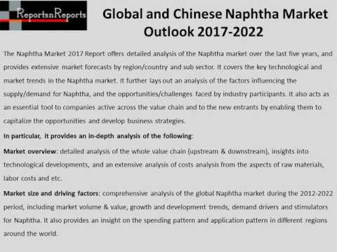 Global and Chinese Naphtha Market Outlook 2017 2022